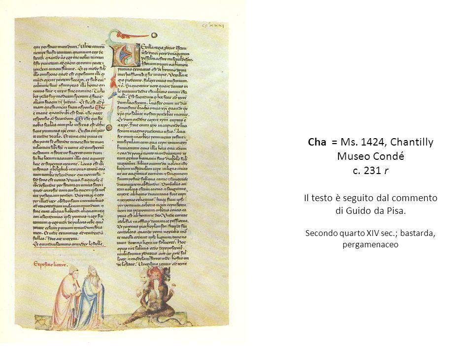 Cha = Ms.1424, Chantilly Museo Condé c. 231 r Il testo è seguito dal commento di Guido da Pisa.