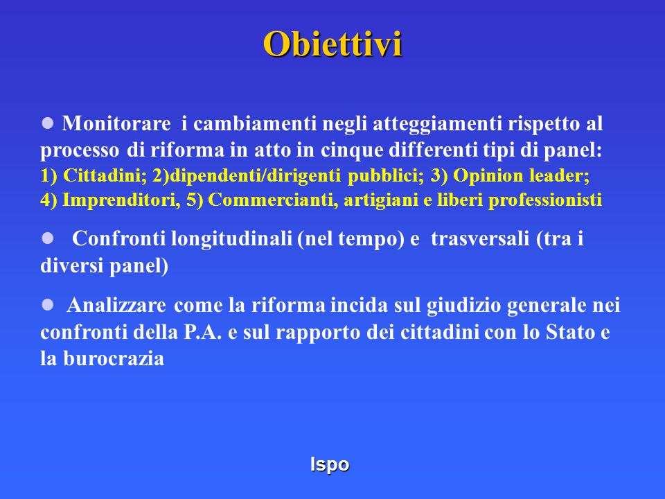 Campioni: Campioni: cinque differenti campioni rappresentativi della popolazione italiana maggiorenne (n.