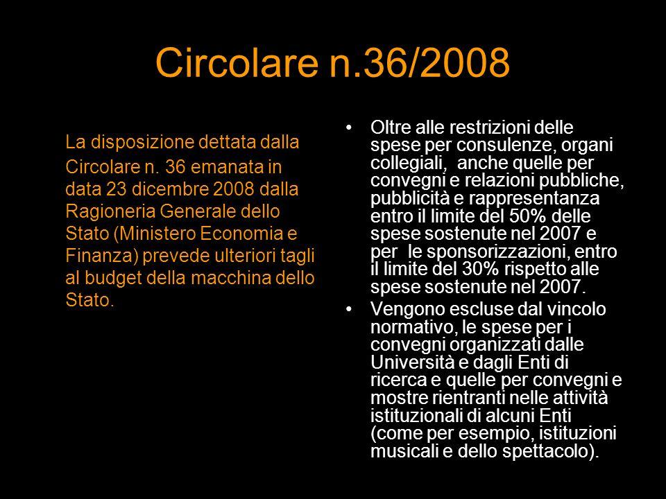 Circolare n.36/2008 La disposizione dettata dalla Circolare n. 36 emanata in data 23 dicembre 2008 dalla Ragioneria Generale dello Stato (Ministero Ec