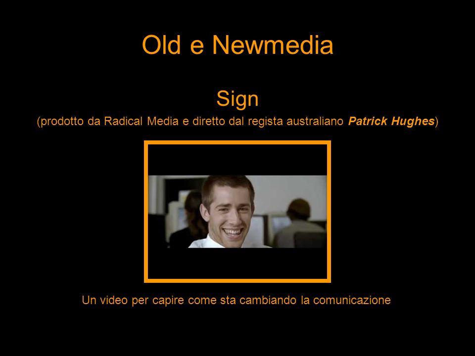 Old e Newmedia Sign (prodotto da Radical Media e diretto dal regista australiano Patrick Hughes) Un video per capire come sta cambiando la comunicazio