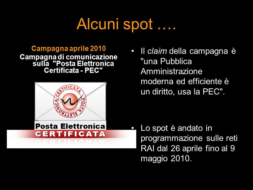 Alcuni spot …. Campagna aprile 2010 Campagna di comunicazione sulla