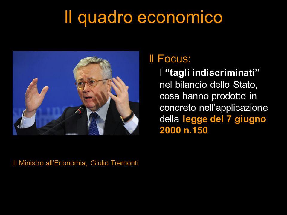 Il quadro economico Il Focus: I tagli indiscriminati nel bilancio dello Stato, cosa hanno prodotto in concreto nellapplicazione della legge del 7 giug