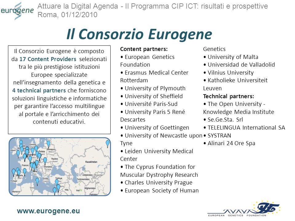 Attuare la Digital Agenda - Il Programma CIP ICT: risultati e prospettive Roma, 01/12/2010 www.eurogene.eu Sostenibilità: qualità, quantità e disseminazione.