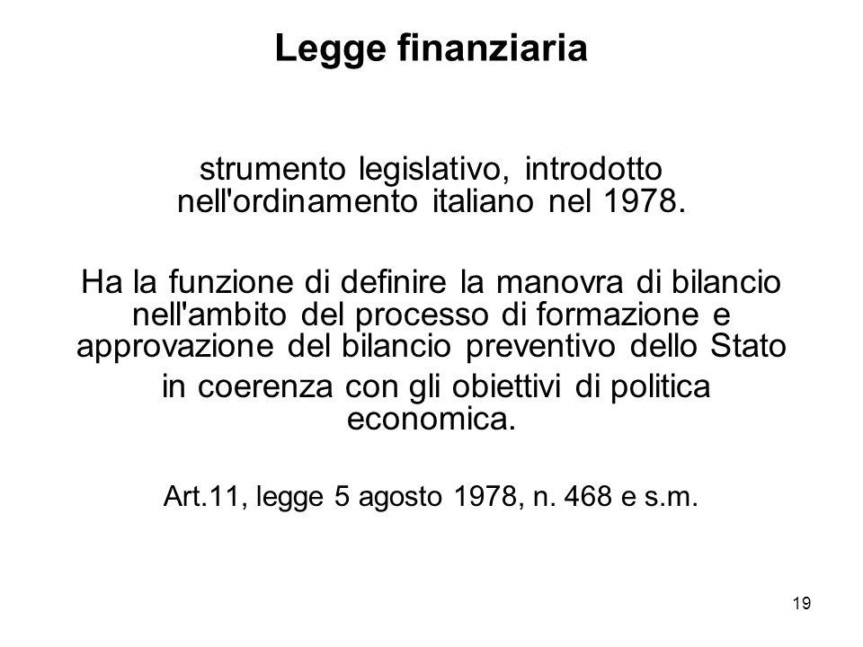 19 Legge finanziaria strumento legislativo, introdotto nell ordinamento italiano nel 1978.