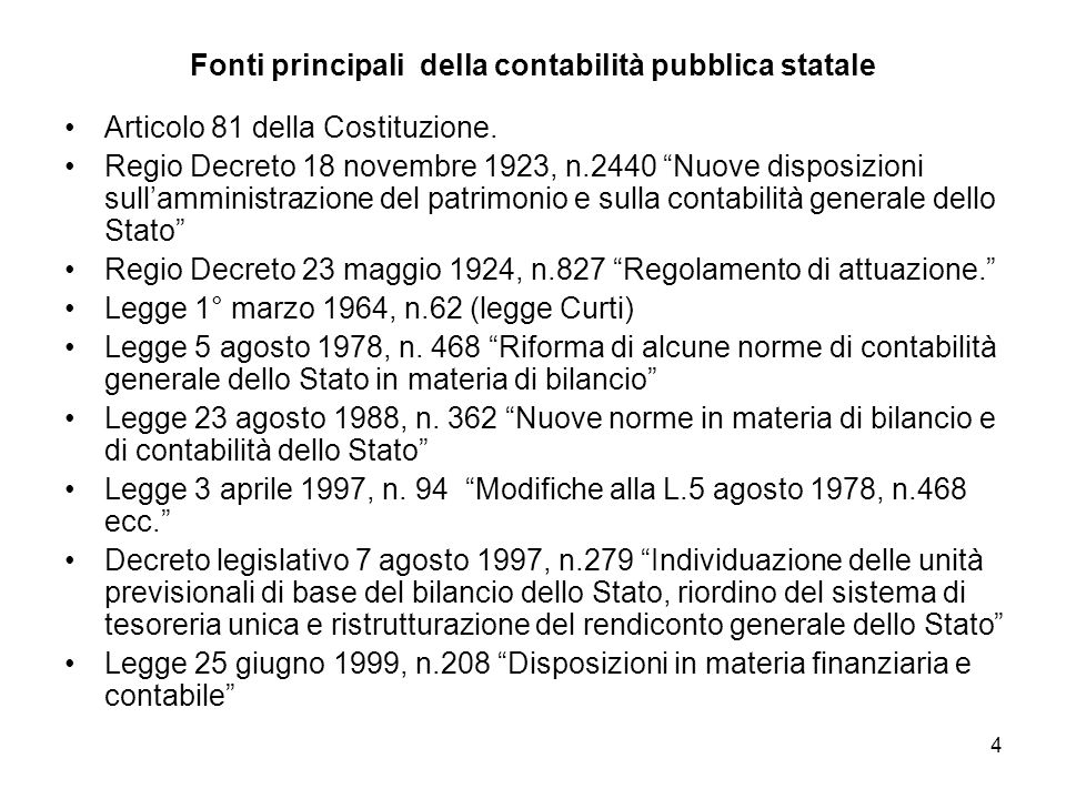 4 Fonti principali della contabilità pubblica statale Articolo 81 della Costituzione.