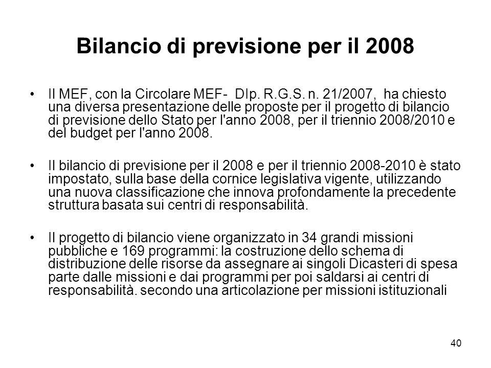 40 Bilancio di previsione per il 2008 Il MEF, con la Circolare MEF- DIp.