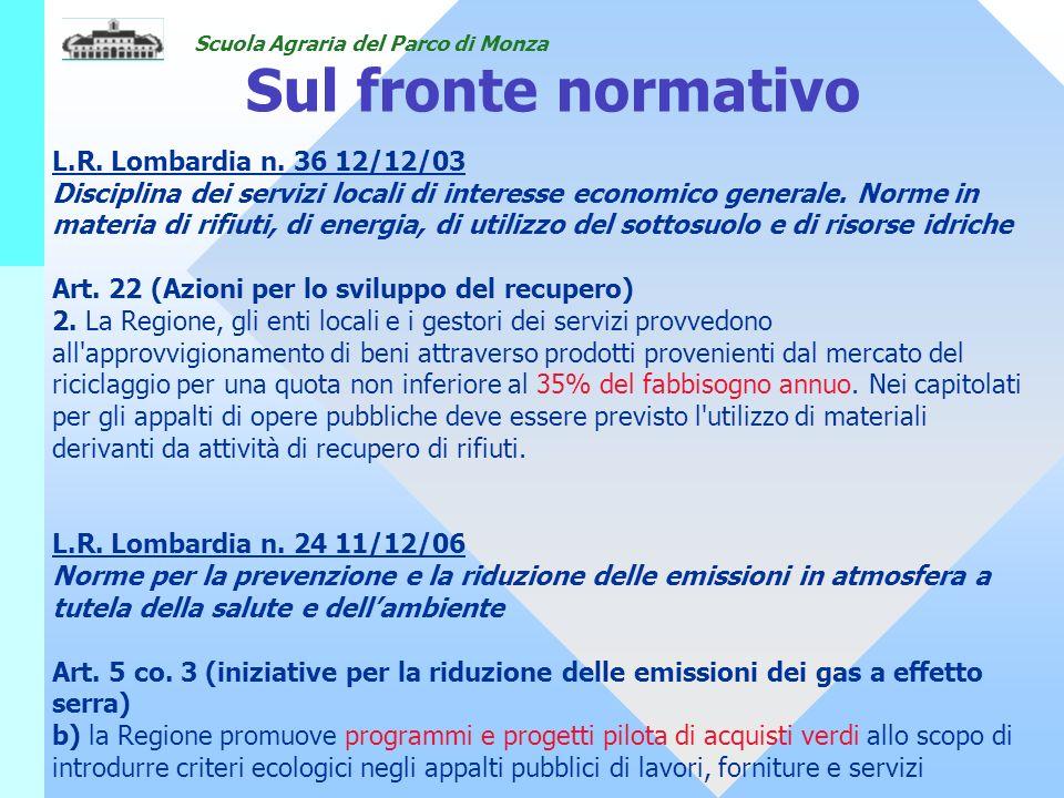 Scuola Agraria del Parco di Monza L.R. Lombardia n. 36 12/12/03 Disciplina dei servizi locali di interesse economico generale. Norme in materia di rif