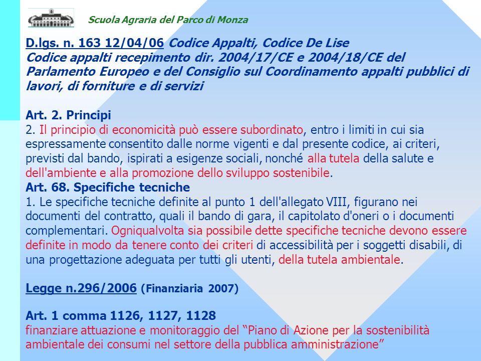 Scuola Agraria del Parco di Monza D.lgs. n. 163 12/04/06 Codice Appalti, Codice De Lise Codice appalti recepimento dir. 2004/17/CE e 2004/18/CE del Pa