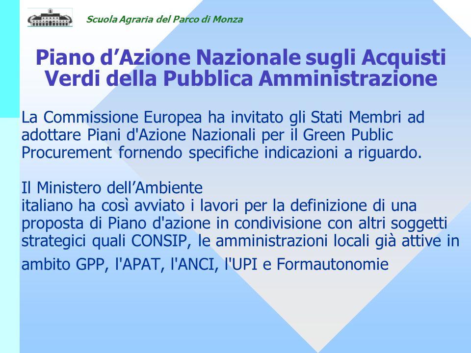 Scuola Agraria del Parco di Monza Piano dAzione Nazionale sugli Acquisti Verdi della Pubblica Amministrazione La Commissione Europea ha invitato gli S