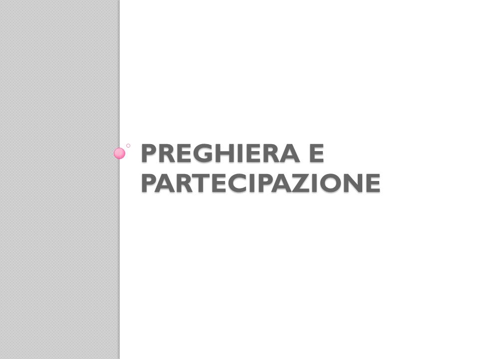 PREGHIERA E PARTECIPAZIONE