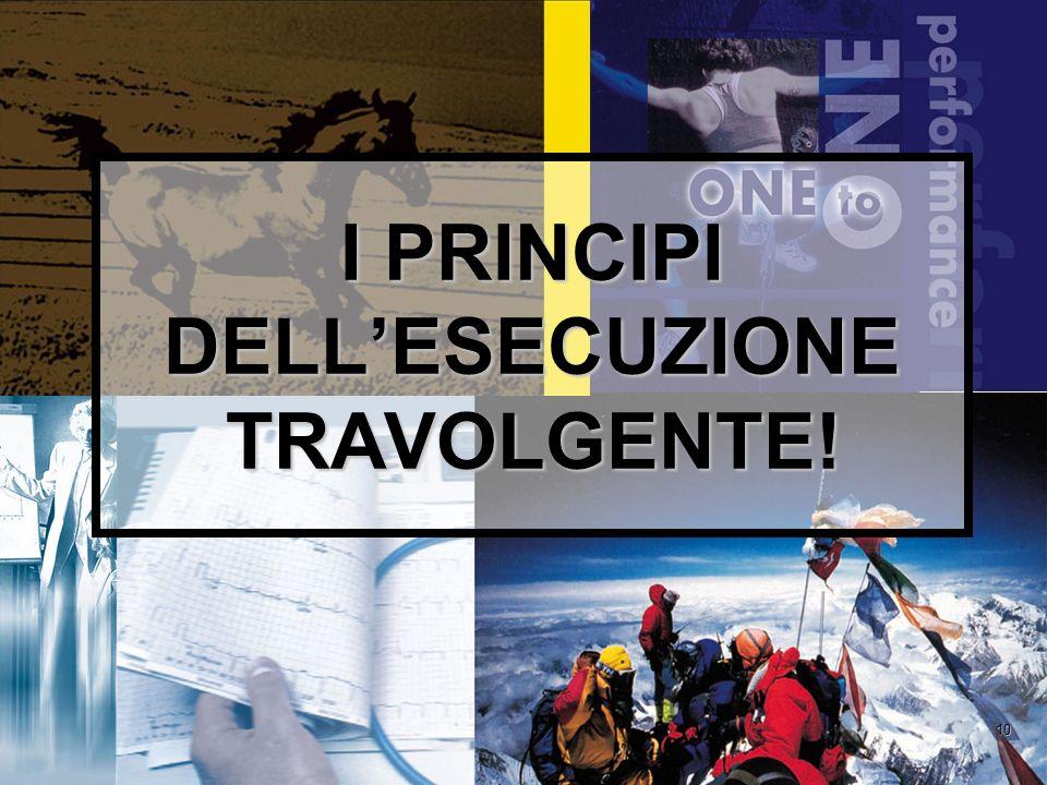 10 I PRINCIPI DELLESECUZIONE TRAVOLGENTE!