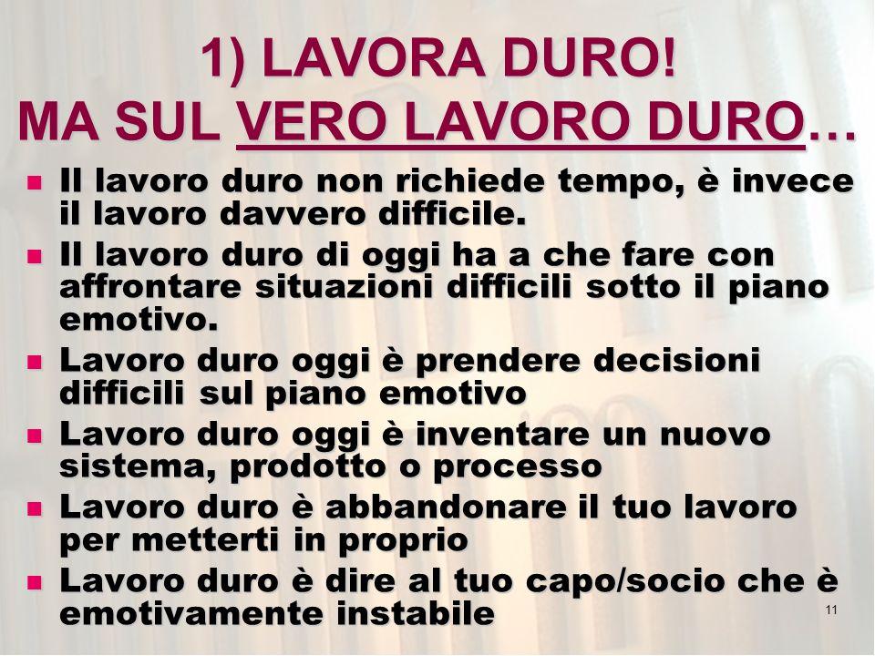 11 1) LAVORA DURO.