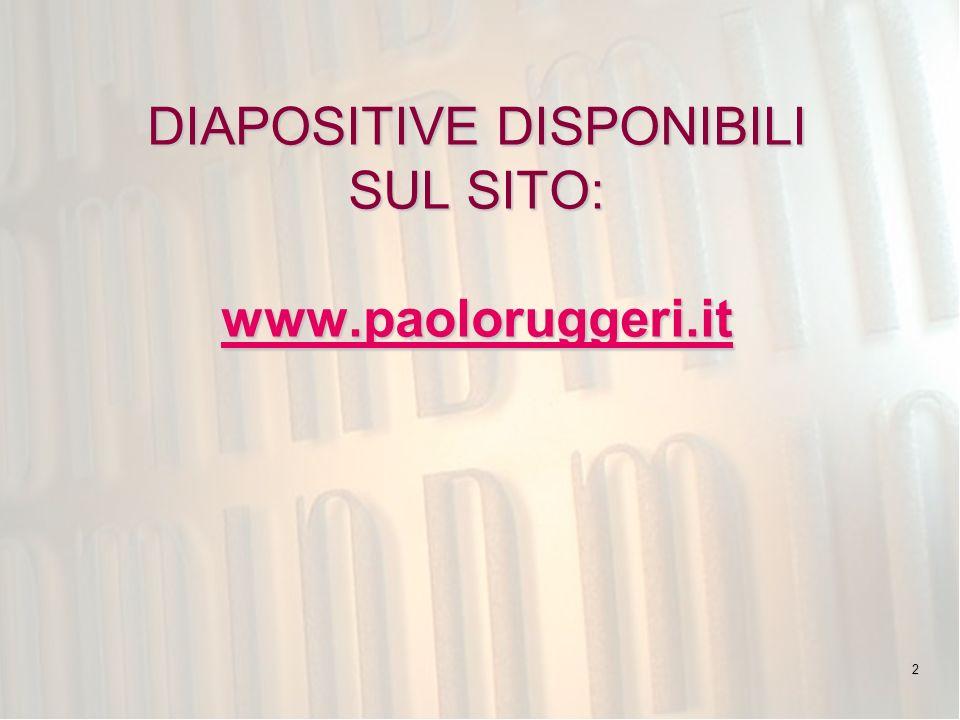 2 DIAPOSITIVE DISPONIBILI SUL SITO: www.paoloruggeri.it www.paoloruggeri.it