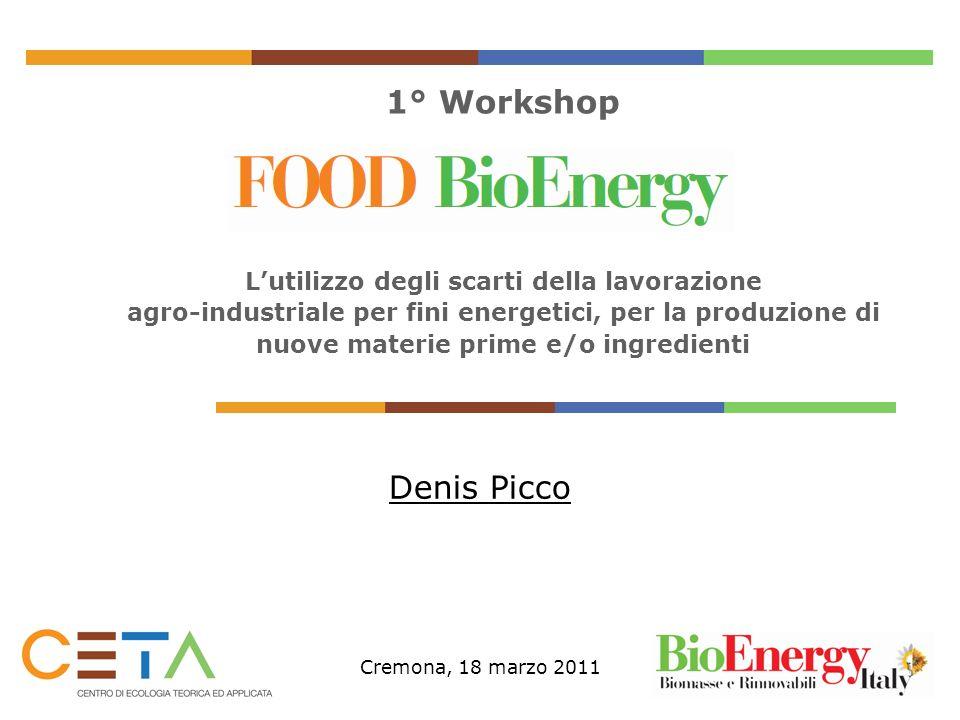 1° Workshop Lutilizzo degli scarti della lavorazione agro-industriale per fini energetici, per la produzione di nuove materie prime e/o ingredienti De
