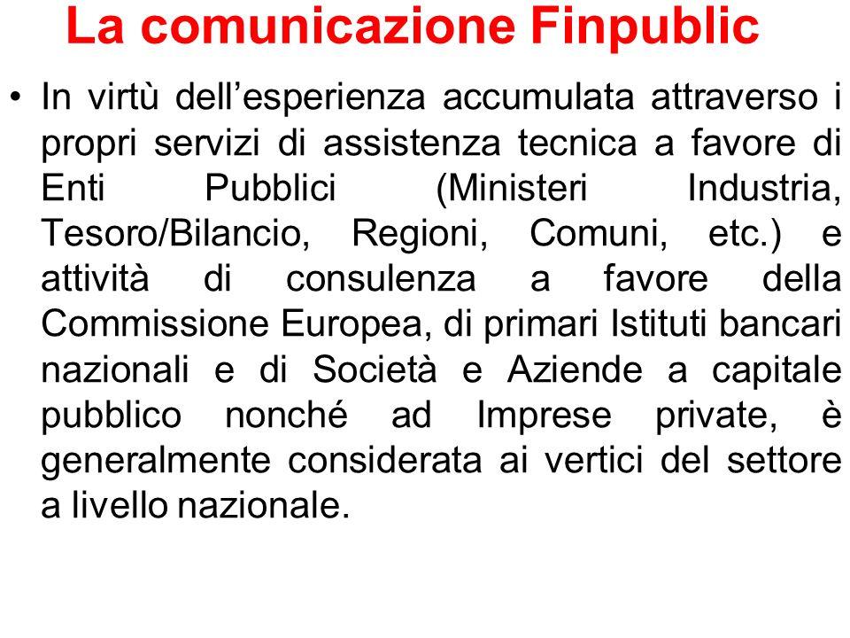 In virtù dellesperienza accumulata attraverso i propri servizi di assistenza tecnica a favore di Enti Pubblici (Ministeri Industria, Tesoro/Bilancio,