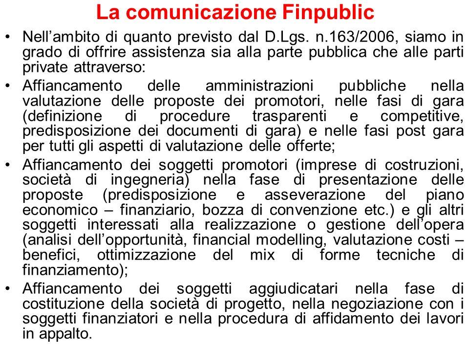 La comunicazione Finpublic Di recente la società FINPUBLIC® ha sponsorizzato ITALIAN PPP FORUM 2007 svoltosi a Roma nei giorni 25 e 26 settembre presso il Radisson SAS Hotel.