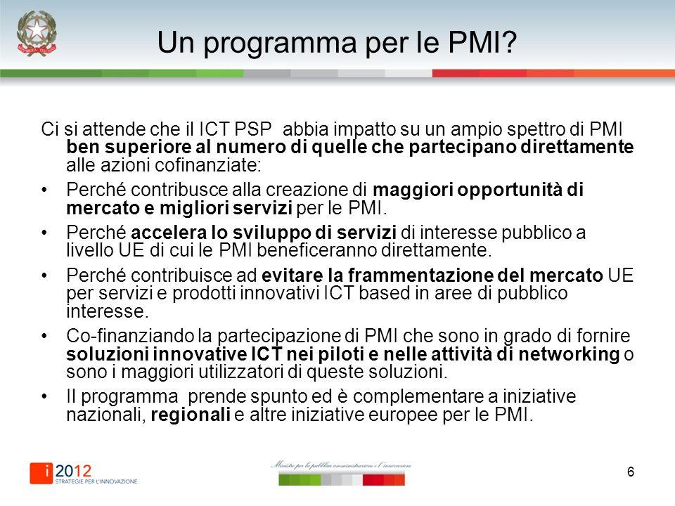 6 Un programma per le PMI? Ci si attende che il ICT PSP abbia impatto su un ampio spettro di PMI ben superiore al numero di quelle che partecipano dir