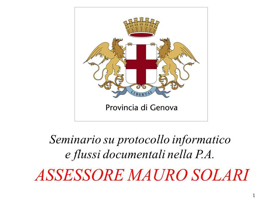 1 ASSESSORE MAURO SOLARI Seminario su protocollo informatico e flussi documentali nella P.A.