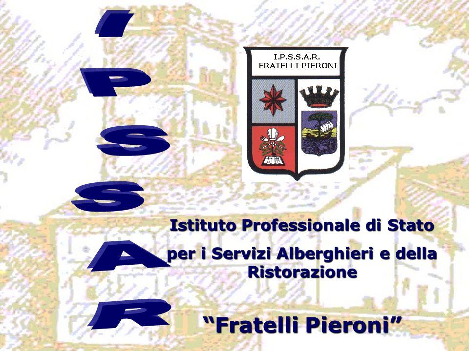 Fratelli Pieroni Istituto Professionale di Stato per i Servizi Alberghieri e della Ristorazione Fratelli Pieroni