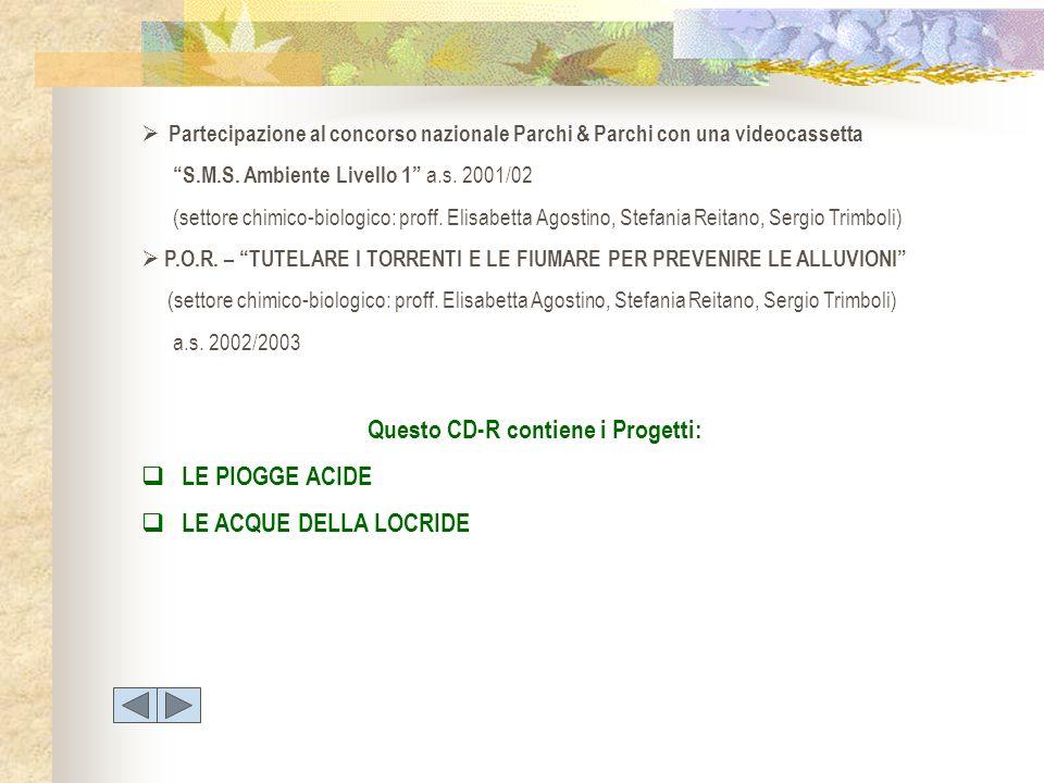 Partecipazione al concorso nazionale Parchi & Parchi con una videocassetta S.M.S. Ambiente Livello 1 a.s. 2001/02 (settore chimico-biologico: proff. E