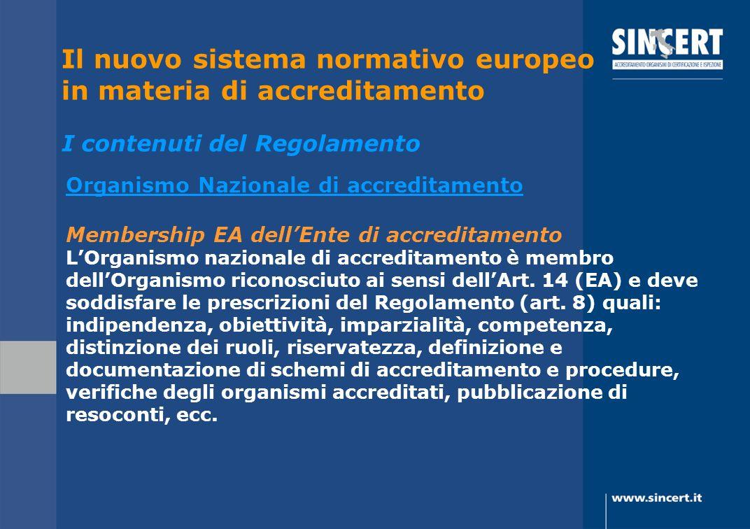 Organismo Nazionale di accreditamento Membership EA dellEnte di accreditamento LOrganismo nazionale di accreditamento è membro dellOrganismo riconosci