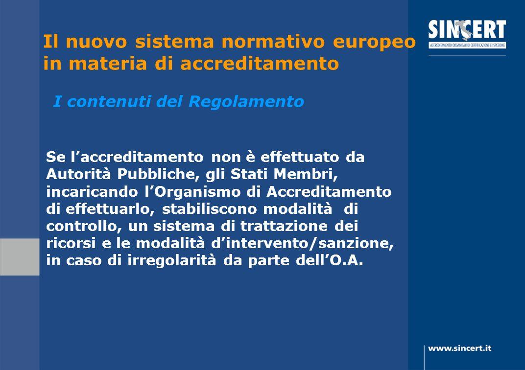 Se laccreditamento non è effettuato da Autorità Pubbliche, gli Stati Membri, incaricando lOrganismo di Accreditamento di effettuarlo, stabiliscono mod