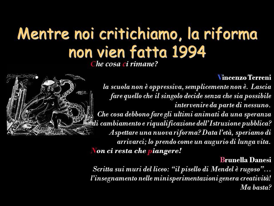 Mentre noi critichiamo, la riforma non vien fatta 1994 Che cosa ci rimane.