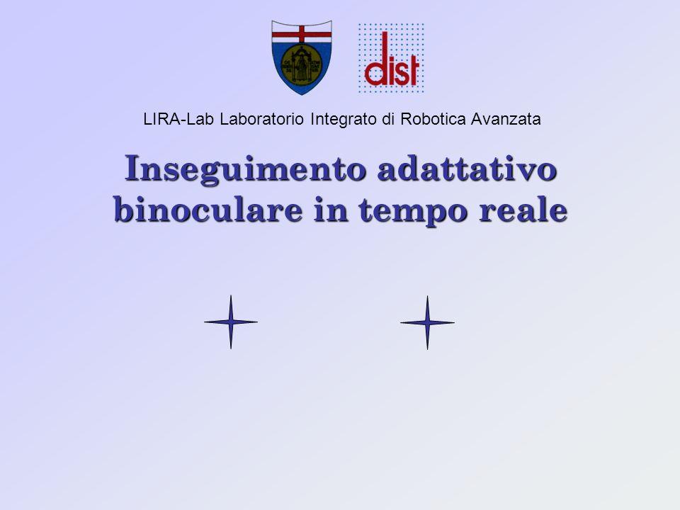 Inseguimento adattativo binoculare in tempo reale LIRA-Lab Laboratorio Integrato di Robotica Avanzata