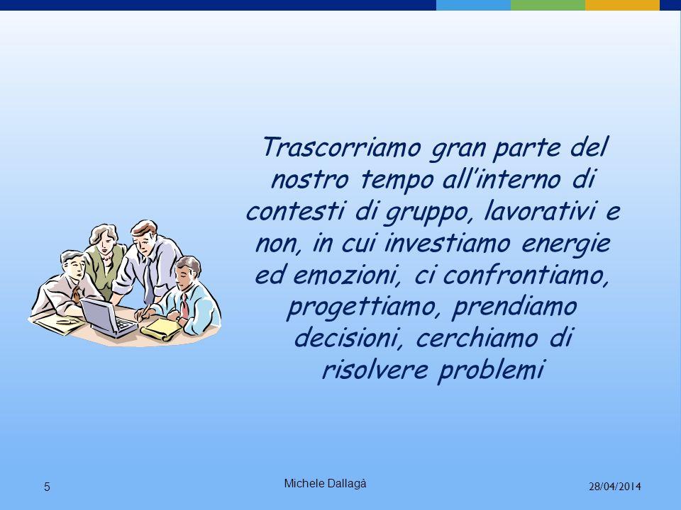 Michele Dallagà25 Percezione della situazione Percepire significa costruire e filtrare la realtà.
