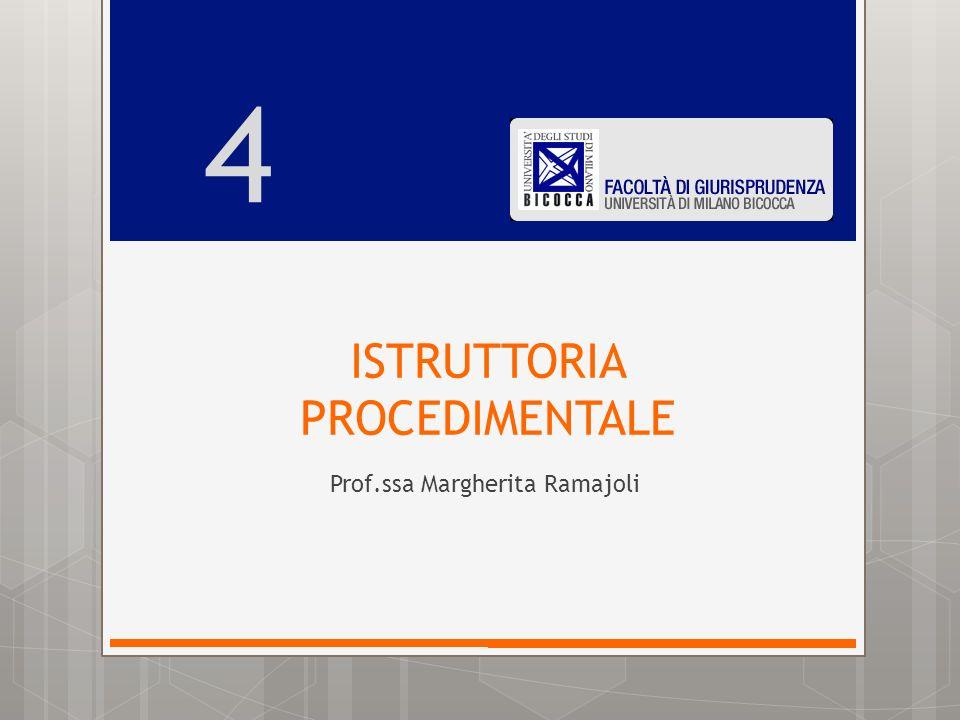 ISTRUTTORIA PROCEDIMENTALE Prof.ssa Margherita Ramajoli 4