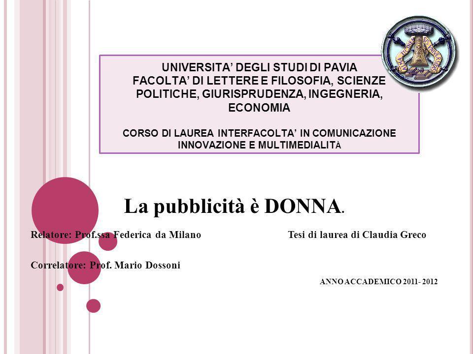 UNIVERSITA DEGLI STUDI DI PAVIA FACOLTA DI LETTERE E FILOSOFIA, SCIENZE POLITICHE, GIURISPRUDENZA, INGEGNERIA, ECONOMIA CORSO DI LAUREA INTERFACOLTA I