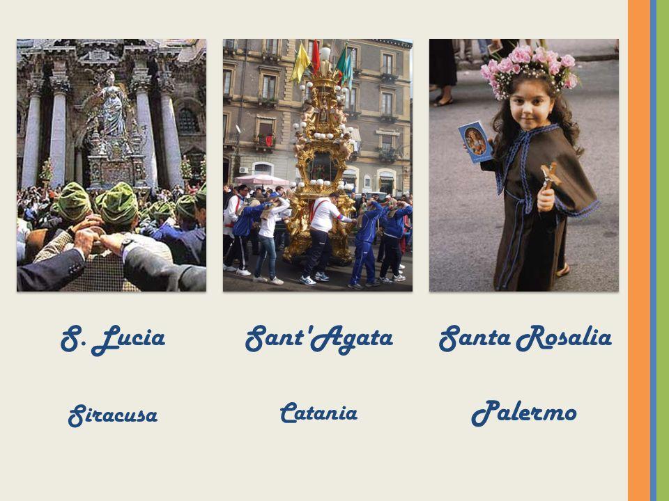 S. Lucia Siracusa Sant'Agata Catania Santa Rosalia Palermo