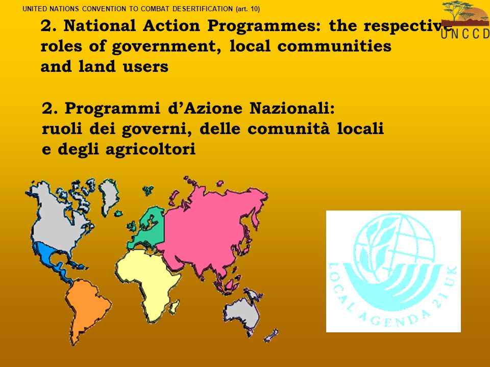 2. National Action Programmes: the respective roles of government, local communities and land users 2. Programmi dAzione Nazionali: ruoli dei governi,