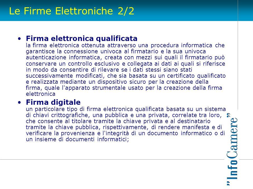 Le Firme Elettroniche 2/2 Firma elettronica qualificata la firma elettronica ottenuta attraverso una procedura informatica che garantisce la connessio