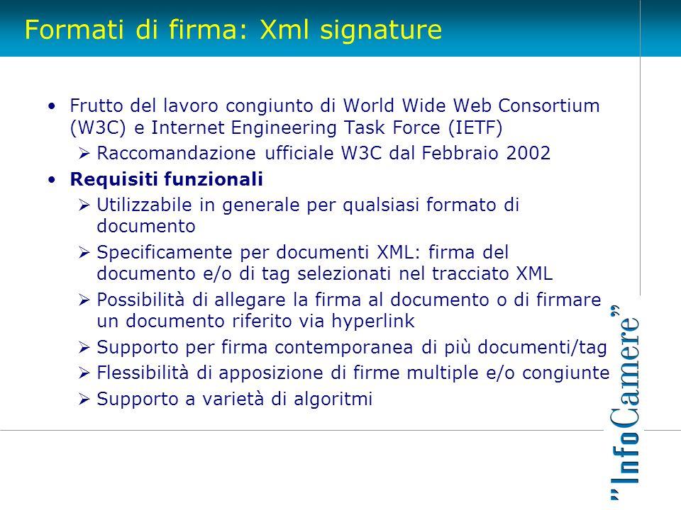 Formati di firma: Xml signature Frutto del lavoro congiunto di World Wide Web Consortium (W3C) e Internet Engineering Task Force (IETF) Raccomandazion