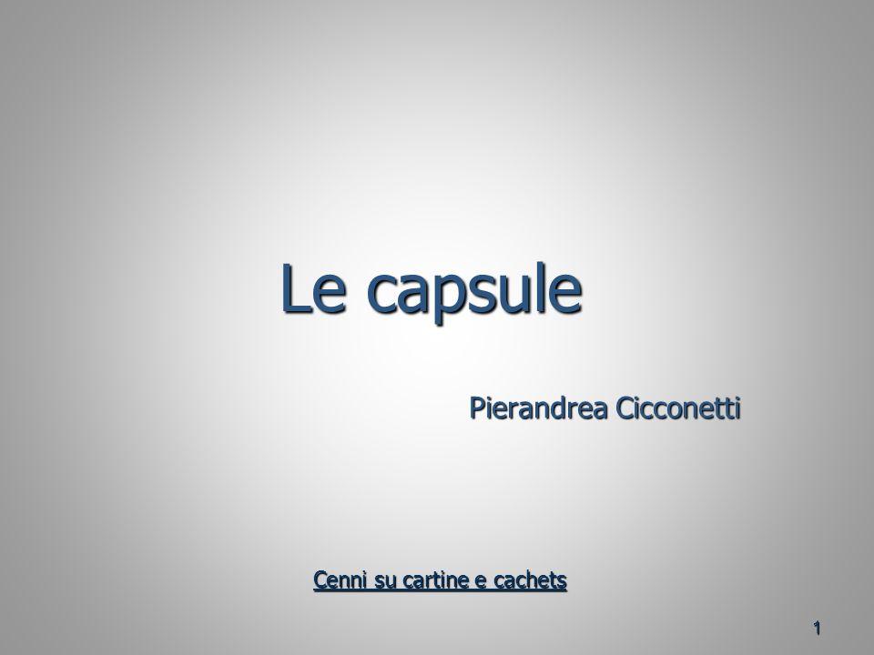 1 Le capsule Pierandrea Cicconetti Cenni su cartine e cachets