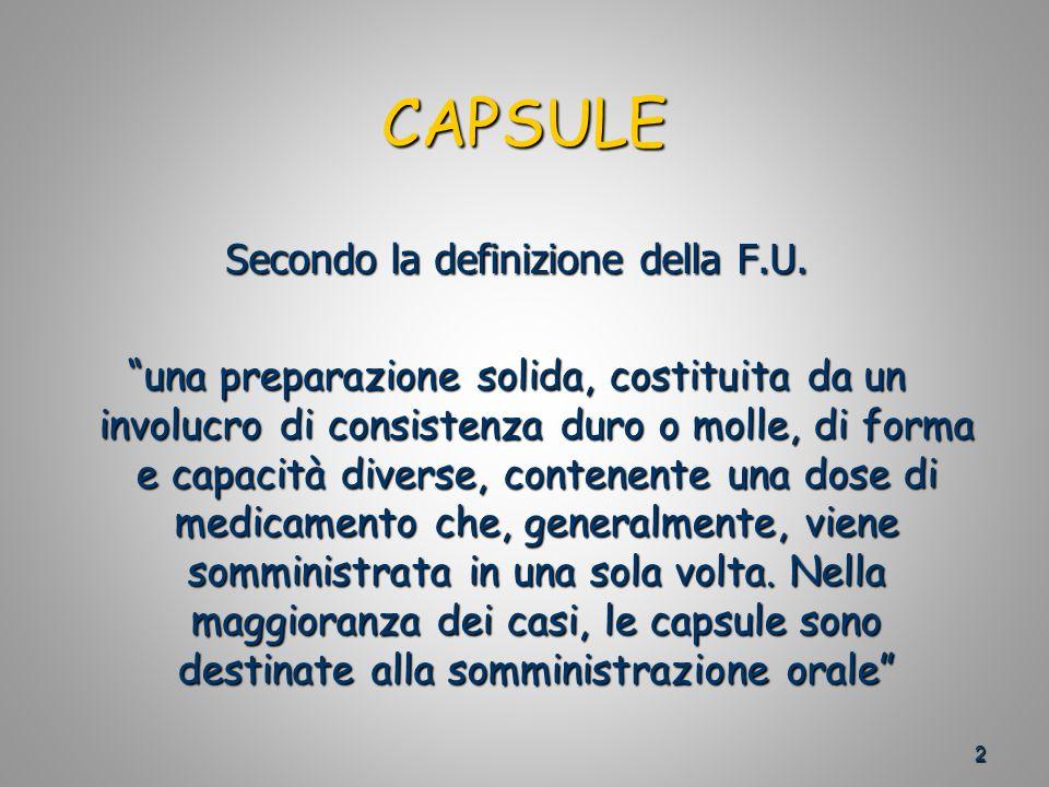 2 CAPSULE Secondo la definizione della F.U.