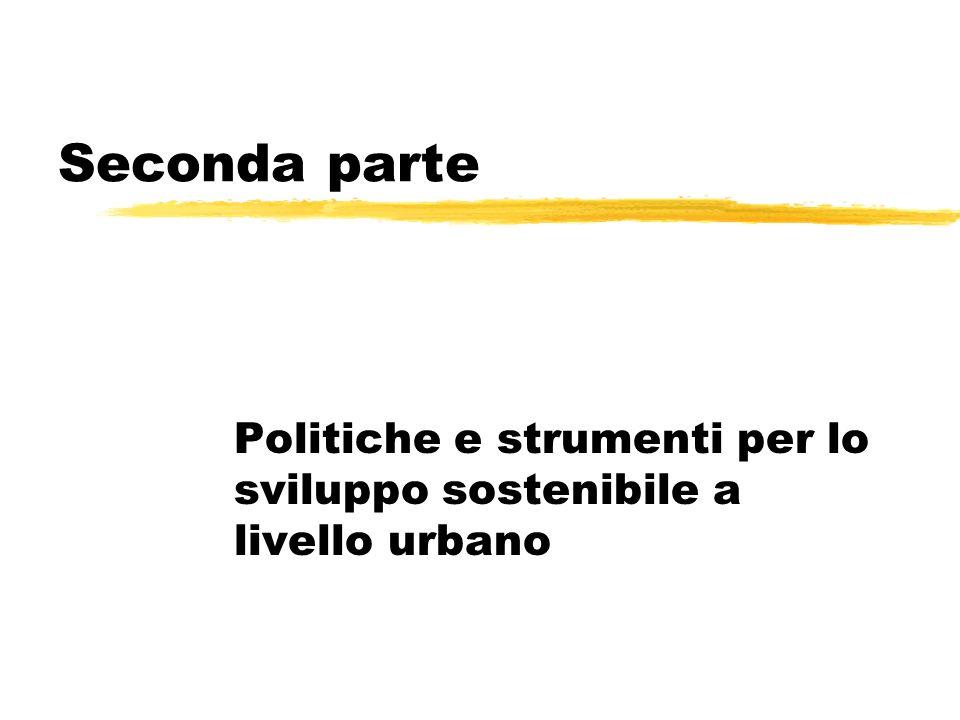 Seconda parte Politiche e strumenti per lo sviluppo sostenibile a livello urbano
