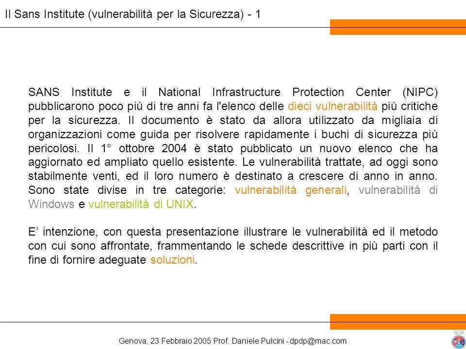 Genova, 23 Febbraio 2005 Prof. Daniele Pulcini - dpdp@mac.com SANS Institute e il National Infrastructure Protection Center (NIPC) pubblicarono poco p