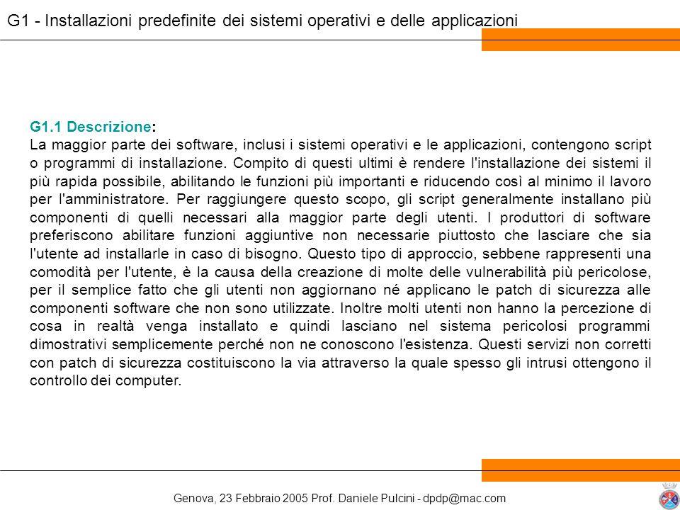 Genova, 23 Febbraio 2005 Prof. Daniele Pulcini - dpdp@mac.com G1.1 Descrizione: La maggior parte dei software, inclusi i sistemi operativi e le applic