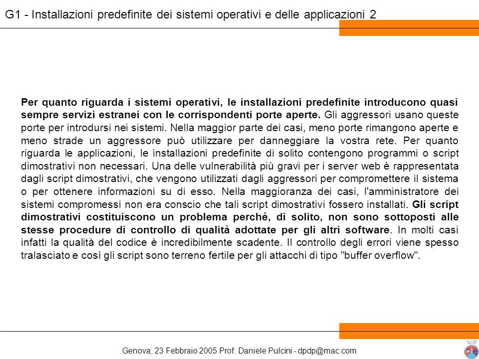 Genova, 23 Febbraio 2005 Prof. Daniele Pulcini - dpdp@mac.com Per quanto riguarda i sistemi operativi, le installazioni predefinite introducono quasi