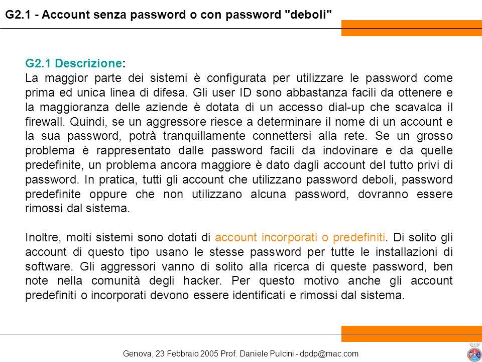 Genova, 23 Febbraio 2005 Prof. Daniele Pulcini - dpdp@mac.com G2.1 Descrizione: La maggior parte dei sistemi è configurata per utilizzare le password