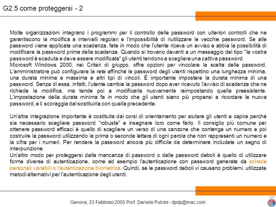 Genova, 23 Febbraio 2005 Prof. Daniele Pulcini - dpdp@mac.com Molte organizzazioni integrano i programmi per il controllo delle password con ulteriori