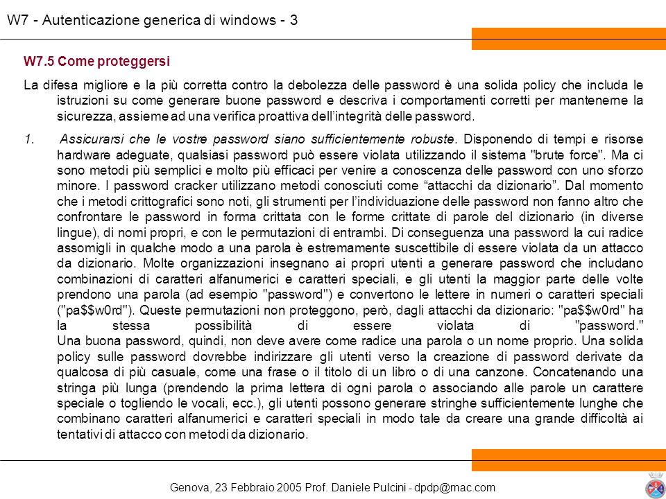 Genova, 23 Febbraio 2005 Prof. Daniele Pulcini - dpdp@mac.com W7 - Autenticazione generica di windows - 3 W7.5 Come proteggersi La difesa migliore e l