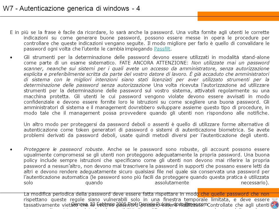 Genova, 23 Febbraio 2005 Prof. Daniele Pulcini - dpdp@mac.com W7 - Autenticazione generica di windows - 4 E in più se la frase è facile da ricordare,