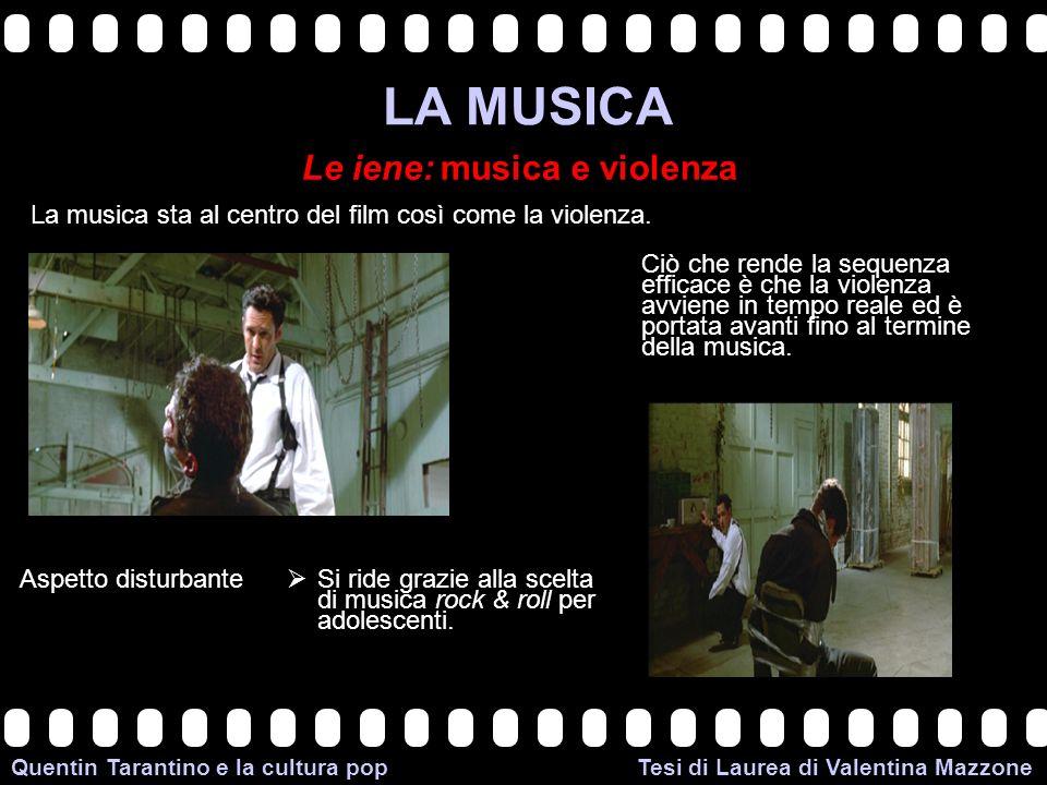>>0 >>1 >> 2 >> 3 >> 4 >> Quentin Tarantino e la cultura pop Tesi di Laurea di Valentina Mazzone LA MUSICA Le iene: musica e violenza La musica sta al centro del film così come la violenza.