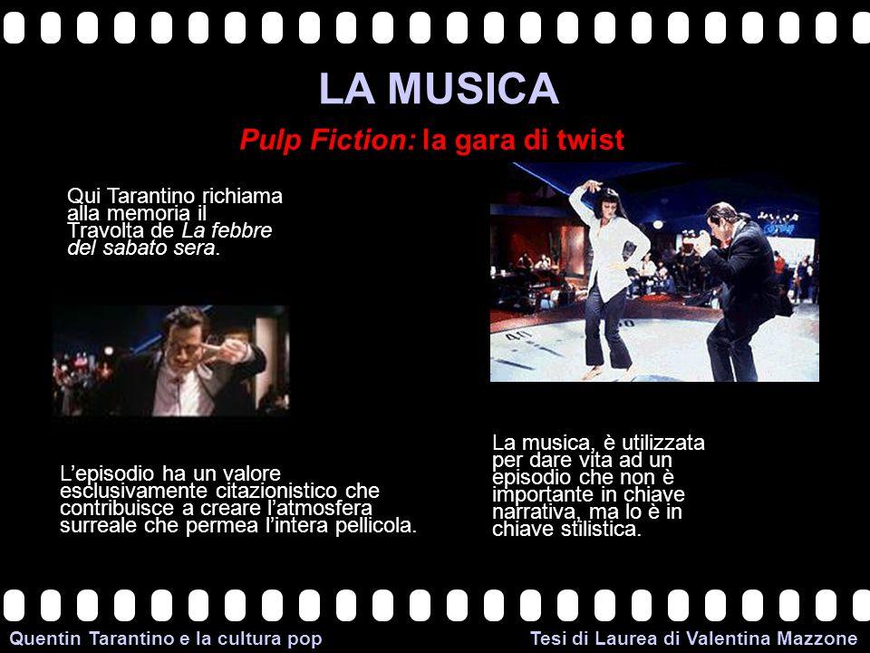 >>0 >>1 >> 2 >> 3 >> 4 >> Quentin Tarantino e la cultura pop Tesi di Laurea di Valentina Mazzone LA MUSICA Pulp Fiction: la gara di twist Qui Tarantin