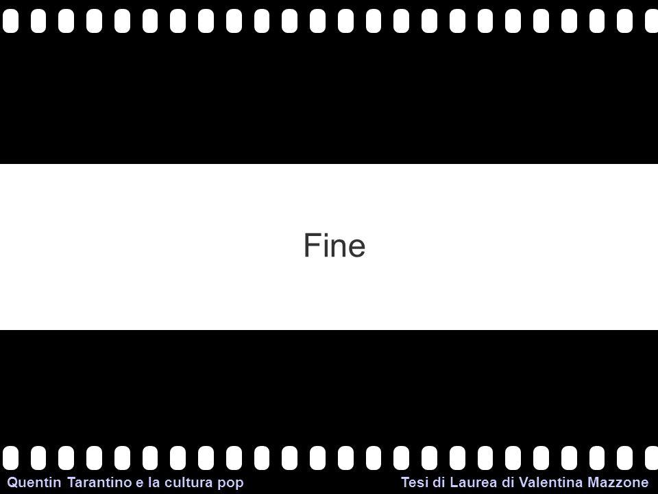 >>0 >>1 >> 2 >> 3 >> 4 >> Fine Quentin Tarantino e la cultura pop Tesi di Laurea di Valentina Mazzone