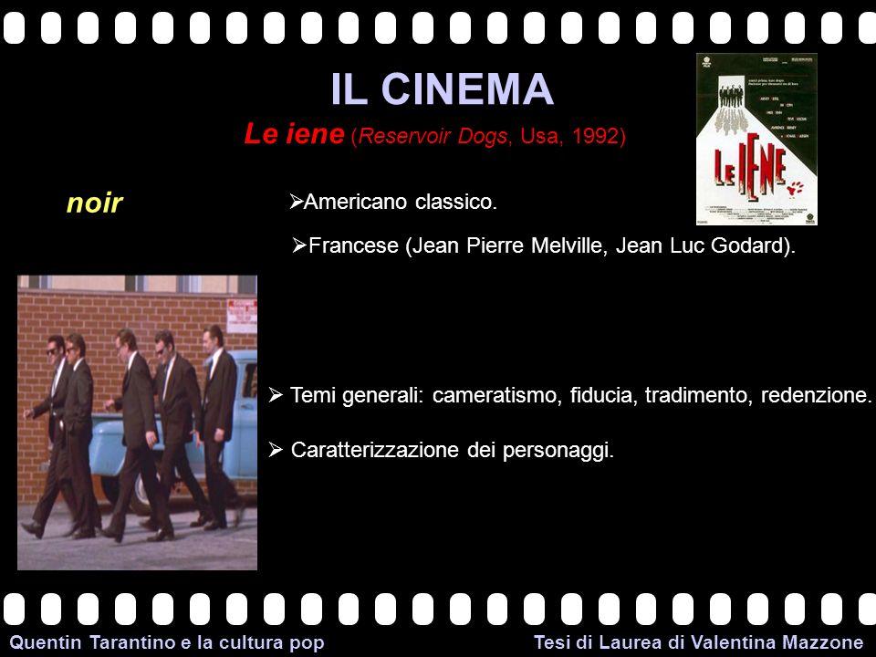 >>0 >>1 >> 2 >> 3 >> 4 >> Quentin Tarantino e la cultura pop Tesi di Laurea di Valentina Mazzone IL CINEMA Le iene (Reservoir Dogs, Usa, 1992) noir Americano classico.