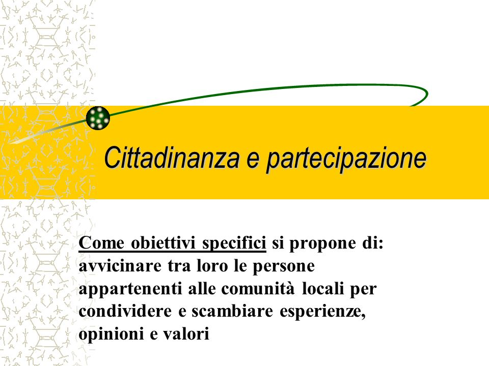 Cittadinanza e partecipazione 3. Migliorare la comprensione reciproca dei cittadini rispettando valorizzando la diversità culturale e contribuendo al